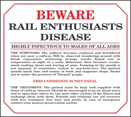 Metal Sign Beware Rail Euthusiasts Disease