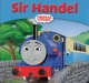 Thomas Story Library No13 - Sir Handel
